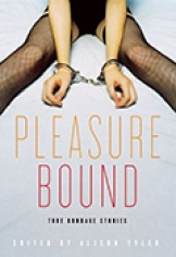 Pleaseure Bound: True Bondage Erotica