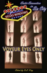 Voyeur Eyes Only: Erotic Encounters in Sin City